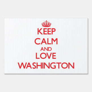 Keep Calm and Love Washington Yard Signs