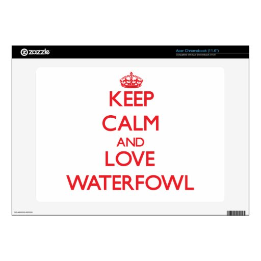 Keep calm and love Waterfowl Acer Chromebook Decal