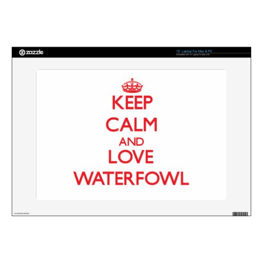 "Keep calm and love Waterfowl Skin For 15"" Laptop"