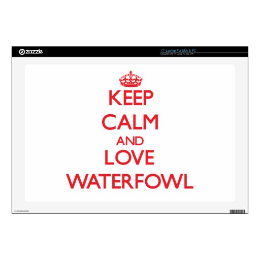 "Keep calm and love Waterfowl Decal For 17"" Laptop"