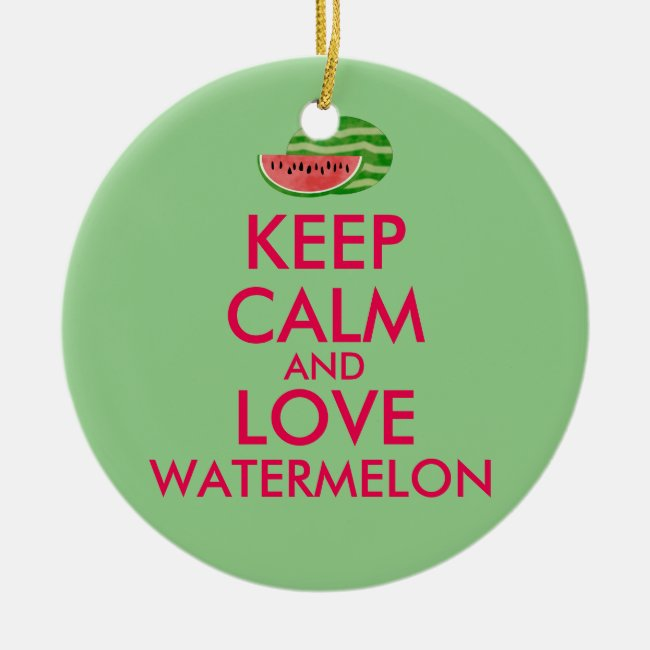 Keep Calm and Love Watermelon Customizable Gift