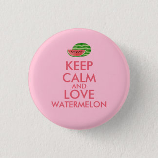 Keep Calm and Love Watermelon Customizable Gift Pinback Button