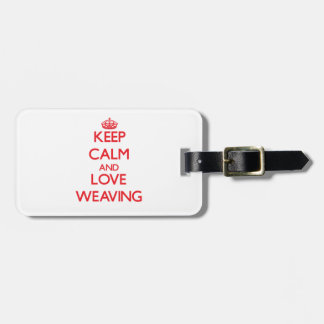 Keep calm and love Weaving Tags For Luggage