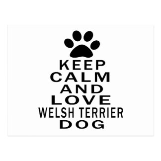 Keep Calm And Love Welsh Terrier Dog Post Card