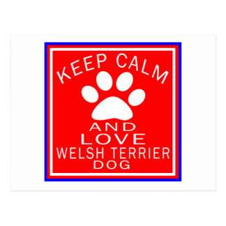 Keep Calm And Love Welsh Terrier Postcard