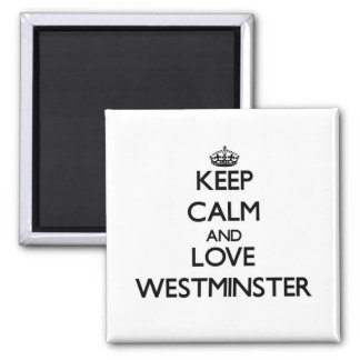 Keep Calm and love Westminster Refrigerator Magnets