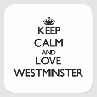 Keep Calm and love Westminster Square Stickers