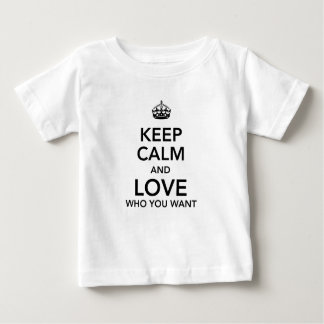 Keep calm and love who you want baby T-Shirt
