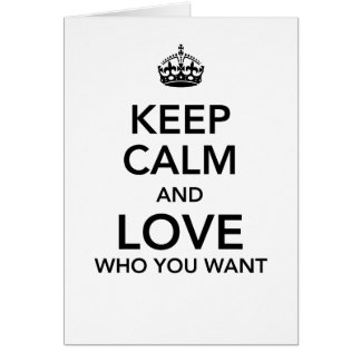 Keep calm and love who you want card