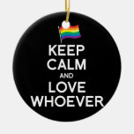 KEEP CALM AND LOVE WHOEVER CHRISTMAS ORNAMENT