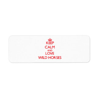 Keep calm and love Wild Horses Return Address Label