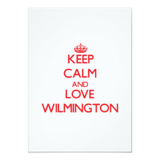 Keep Calm and Love Wilmington 5x7 Paper Invitation Card
