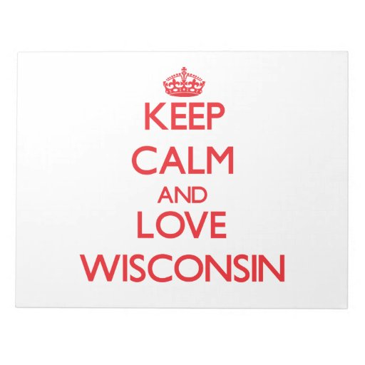 Keep Calm and Love Wisconsin Memo Note Pad