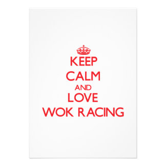 Keep calm and love Wok Racing Personalized Invitation