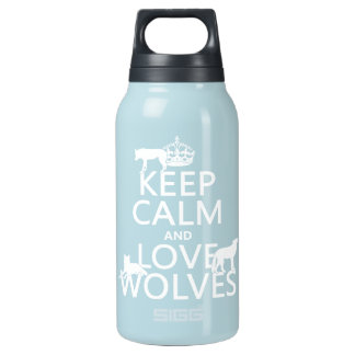 Keep Calm and Love Wolves (any background color) Insulated Water Bottle