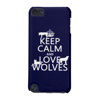 Keep Calm and Love Wolves (any background color) iPod Touch 5G Case