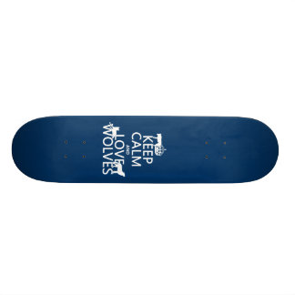 Keep Calm and Love Wolves (any background color) Skateboard Deck