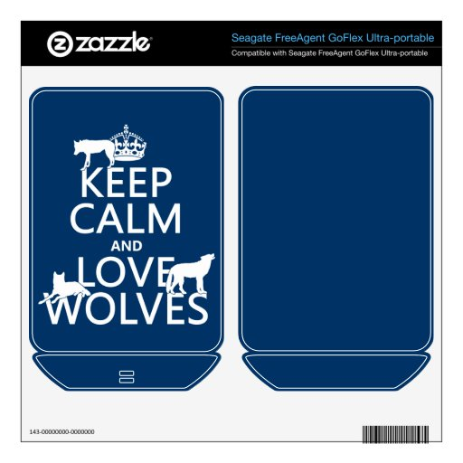 Keep Calm and Love Wolves (any background color) FreeAgent GoFlex Skins