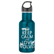 Keep Calm and Love Wolves (any background color) Stainless Steel Water Bottle