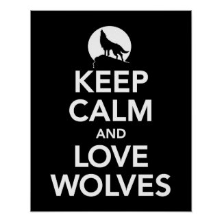 Keep Calm and Love Wolves print or poster in black