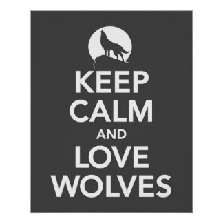 Keep Calm and Love Wolves print or poster in gray
