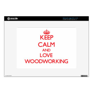 Keep calm and love Woodworking Decal For Netbook