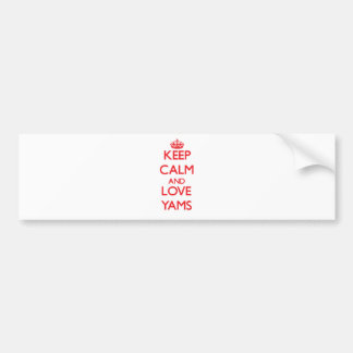 Keep calm and love Yams Car Bumper Sticker