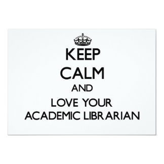 Keep Calm and Love your Academic Librarian Custom Invites