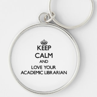 Keep Calm and Love your Academic Librarian Silver-Colored Round Keychain