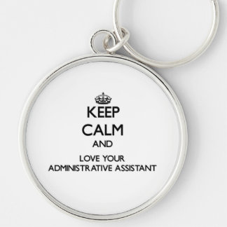 Keep Calm and Love your Administrative Assistant Silver-Colored Round Keychain
