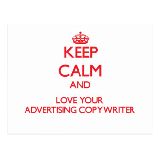 Keep Calm and Love your Advertising Copywriter Post Card