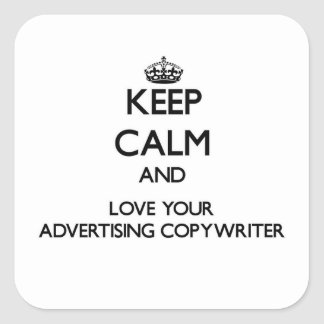 Keep Calm and Love your Advertising Copywriter Square Sticker
