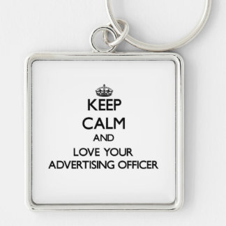 Keep Calm and Love your Advertising Officer Silver-Colored Square Keychain