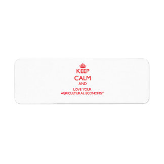 Keep Calm and Love your Agricultural Economist Return Address Label