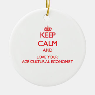 Keep Calm and Love your Agricultural Economist Double-Sided Ceramic Round Christmas Ornament