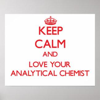 Keep Calm and Love your Analytical Chemist Print