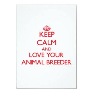 Keep Calm and Love your Animal Breeder 5x7 Paper Invitation Card