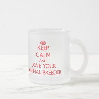 Keep Calm and Love your Animal Breeder Mugs