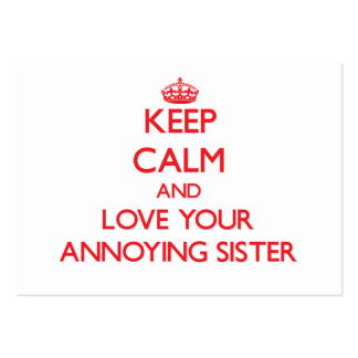 Keep Calm and Love your Annoying Sister Business Card Templates