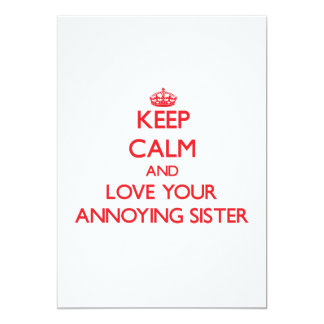 Keep Calm and Love your Annoying Sister 5x7 Paper Invitation Card