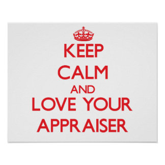 Keep Calm and Love your Appraiser Poster