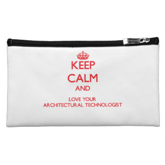 Keep Calm and Love your Architectural Technologist Makeup Bags