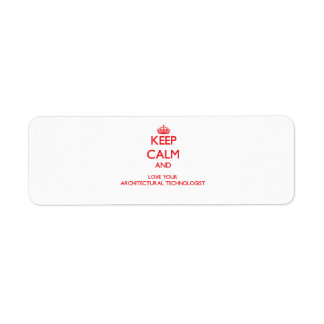 Keep Calm and Love your Architectural Technologist Return Address Label