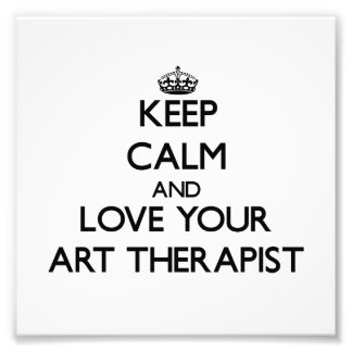 Keep Calm and Love your Art Therapist Photo Art
