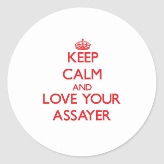 Keep Calm and Love your Assayer Classic Round Sticker