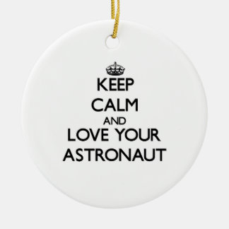 Keep Calm and Love your Astronaut Christmas Tree Ornaments