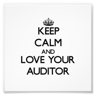 Keep Calm and Love your Auditor Photographic Print