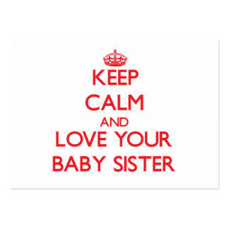 Keep Calm and Love your Baby Sister Business Cards