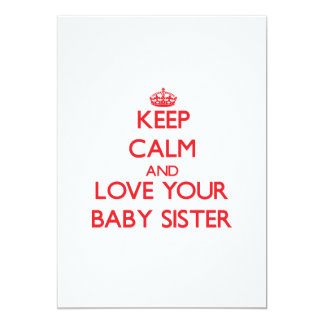 Keep Calm and Love your Baby Sister 5x7 Paper Invitation Card
