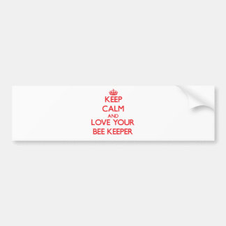 Keep Calm and Love your Bee Keeper Bumper Sticker
